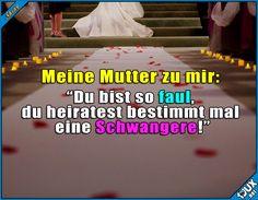 Naja, so faul bin ich dann auch nicht ^^' #heiraten #faul #Sprüche #Hochzeit #Studentenleben #Studium #Studentlife #Sprüche #Jodel #lustigeSprüche #lustig