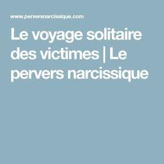 Le voyage solitaire des victimes | Le pervers narcissique