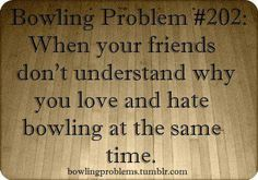 Except for my bowling friends 😂☺ Fun Bowling, Bowling Shirts, Bowling Pictures, Bowling Quotes, Bowling Outfit, Sport Quotes, Sports Humor, Life Quotes, Funny Things
