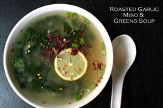 Roasted Garlic, Miso and Greens Soup - replace chicken soup for fighting illness with tons of immune boosting ingredients