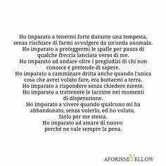 Ho imparato questo, in questa vita tremenda.  #aforismiyellow 💛 #frasi #pensieri #buonasera  #citazioni #poesia #parole Tumblr, Thug Life, Note To Self, Cool Words, Sentences, Love Quotes, Writer, Lettering, Feelings