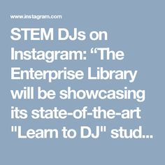 "STEM DJs on Instagram: ""The Enterprise Library will be showcasing its state-of-the-art ""Learn to DJ"" studio today during the 2016 Las Vegas Science & Technology Festival! Swing by to say hi or to create, experiment, or have some hands on experience! Free and open to the public! #youmedia #mobilebeat #djmag #djtimes #lasvegasdjs #lv #pioneerdjusa #djlifestyle #djlife #guitarcenter #gcpro #techartstudio"""