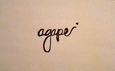 Arriving at Completion, Musings and Inspirations: AGAPE....Possible or Not?