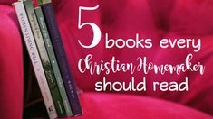 5 Books That Every Christian Homemaker Should Read - YWG tv Ep. 2