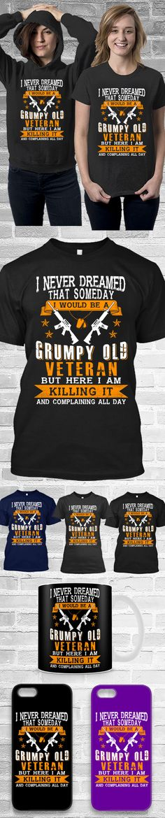 Grumpy Old Veteran! Click The Image To Buy It Now or Tag Someone You Want To Buy This For.  #veteran