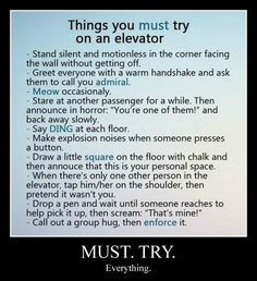 Funny pictures about Things you must try on an elevator. Oh, and cool pics about Things you must try on an elevator. Also, Things you must try on an elevator. Books And Tea, Haha, Thats The Way, Funny Pins, Funny Stuff, Funny Shit, Try On, Laughing So Hard, Satire