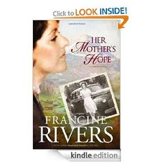 Her Mothers Hope by  Francine Rivers