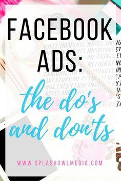 FACEBOOK ADS: THE DO'S AND THE DON'TS — Splash Owl Media https://ro.linkedin.com/in/clautripon