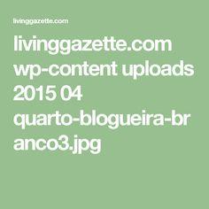 livinggazette.com wp-content uploads 2015 04 quarto-blogueira-branco3.jpg