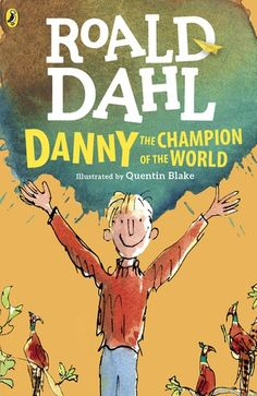 Free Read Danny the Champion of the World (Dahl Fiction) Author Roald Dahl and Quentin Blake Quentin Blake, Roald Dahl Books, Danny, Champions Of The World, Got Books, What To Read, Book Photography, Free Reading, Reading Books