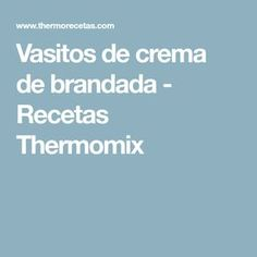 Vasitos de crema de brandada - Recetas Thermomix