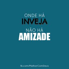 """Onde há inveja não há amizade."" #Frases #Pensamentos #MelhorComDeus Some Quotes, Best Quotes, Flirting Quotes, Cheating Quotes, Real Friends, Some Words, Poetry Quotes, Sentences, Funny Fails"