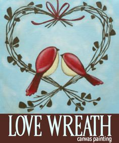 Social Artworking: Love Wreath | This pair of little red birds looks quite content perched on the rustic heart-shaped vine wreath.