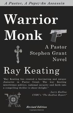 Warrior Monk: A Pastor Stephen Grant Novel by Ray Keating, http://www.amazon.com/dp/1453801030/ref=cm_sw_r_pi_dp_D6xarb1BMNECQ
