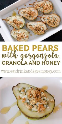 Wow! I can't wait to try this amazing recipe for baked pears with gorgonzola, granola, and honey. It's perfect for holiday entertaining. #SimplySatisfying #CollectiveBias #ad  Baked pears with gorgonzola, granola and honey http://eatdrinkandsavemoney.com/2016/12/12/baked-pears-with-gorgonzola-granola-and-honey/
