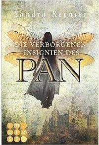 Pan-Trilogie3: Die verborgenen Insignien des Pan von Sandra Regnier