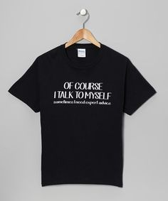 When it's time to assemble a casually cool outfit, there's nothing more treasured in the closet than a comfy, all-cotton tee. This one's hilarious slogan makes it more than just a shirt: It's a clever conversation piece.