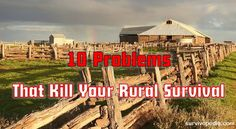 10 Problems That Kill Your Rural Survival