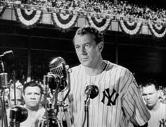 """Today, I consider myself the luckiest man on the face of the earth."" Lou Gehrig  Gary cooper The Pride of the Yankees 1942"