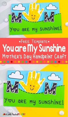 You are My Sunshine Handprint Craft and Free Template for Mother's Day - kids cards Mothers Day Crafts Preschool, Dad Crafts, Toddler Preschool, Preschool Rules, Preschool Ideas, Mom Cards, Mothers Day Cards, Kids Cards, Cute Cards