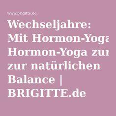 Wechseljahre: Mit Hormon-Yoga zur natürlichen Balance   BRIGITTE.de