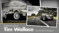 The Business Side of Tim Wallace: Commercial Automotive Photographer