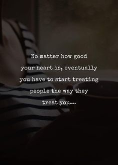 Positive Quotes : QUOTATION – Image : Quotes Of the day – Description No matter how good your heart is. Sharing is Power – Don't forget to share this quote ! Treat Yourself Quotes, Treat Quotes, Wisdom Quotes, Quotes To Live By, Life Quotes, Stay Single Quotes, Daily Quotes, Positive Attitude Quotes, Mood Quotes