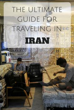The ultimate guide for traveling to Iran: Accommodation, top things to see, prices and much more!