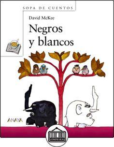 Negros y blancos (Primeros Lectores (1-5 Años) - Sopa De Cuentos) de David McKee ✿ Libros infantiles y juveniles - (De 0 a 3 años) ✿