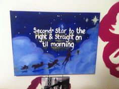 Love my disney canvas!!! Peter Pan quote