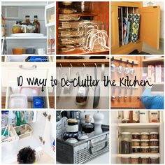10 ways to de-clutter the kitchen - looking forward to doing this in the new apartment.