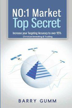 NO:1 Market Top Secret: Increase your Targeting Accuracy to over 95% - Christian Investing & Trading por Barry Gumm, http://www.amazon.com.br/dp/B00IODHQ02/ref=cm_sw_r_pi_dp_HMcetb1062DJN