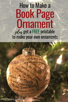 Learn how to make your own vintage inspired book page ornament. Plus get a free book page printable to use on your project. Book Christmas Tree, Diy Christmas Ornaments, How To Make Ornaments, All Things Christmas, Merry Christmas, Christmas Decorations, Xmas, Christmas Craft Projects, Diy Projects To Try