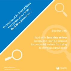 Whilst Sunshine Yellow may envy the Cool Blue gift of focus... Insights Discovery