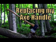 Replacing my Axe Handle- Tips and Tricks