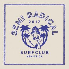 . . Design for Semi-Radical Surf Club, CA . .