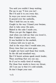 I think of my boys.however I think they get tired of me actually saying 'I love you'.but one day I hope they look back and see.I was telling them in so many other ways too.I love you too by Erin Hanson Eh Poems, Poem Quotes, Words Quotes, Sayings, Qoutes, Life Quotes, Lost Love Poems, Hatred Quotes, Life Poems