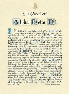 "blaireonrepeat: "" This is the Creed of my sorority Alpha Delta Pi. I have never really fully payed attention to what it states until tonight. This is what it states and what I think about it's statements: ""I believe in Alpha Delta Pi. I believe that..."