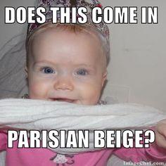 Does this come in Parisian beige?  #meme #baby #wedding Baby Wedding, Famous Friends, Wedding Ideas, Alexander Memes, Memes Contest, Bridal Memes, Memes Baby