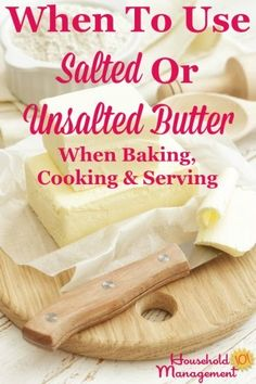 Simple guidelines for when to use salted or unsalted butter for baking, cooking or serving, and what to do when you only have one type of butter or the other on hand {on Household Management (Baking Tips Salts) Cooking 101, Cooking Recipes, Healthy Recipes, Cooking Ribs, Cooking Bacon, Cooking Light, Cooking Classes, Cooking Videos, Easy Cooking