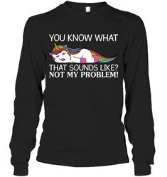 You Know What That Sounds Like Unicorn Sassy Long Sleeve Outfit Women Funny Sayings Unicorn Long Sleeve Womens