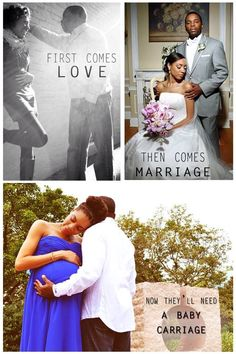 "This is the best baby announcement I've ever seen because this is how it should be done. ""First comes love, then comes marriage, now we need a baby carriage""! Congrats!"