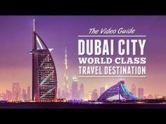 Dubai  World Class Travel Destination (Dubai HD Video Guide)