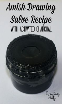Amish Black Drawing Salve Recipe With Activated Charcoal | Everything Pretty