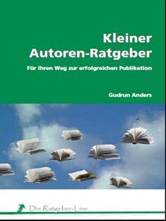 """""""Kleiner Autoren-Ratgeber - Für Ihren Weg zur erfolgreichen Publikation"""" von Gudrun C. Anders"""