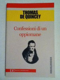 BookWorm & BarFly: Confessioni di un oppiomane - Thomas de Quincey (1822)