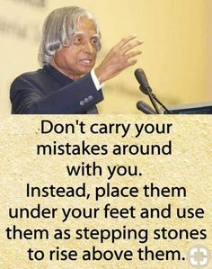 Learn from what You do not know, & prevent the previous poor choices. Inspirational Quotes About Success, Great Quotes, Positive Quotes, Quotes To Live By, Apj Quotes, True Quotes, Motivational Quotes, Morals Quotes, Motivational Thoughts