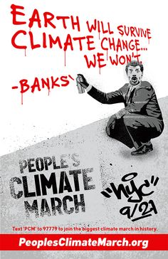 """""""Earth will survive climate change... we won't."""" Funny People's Climate March poster of Neil deGrasse Tyson creating some incognito street art. Found on Occupy the Bronx. #PeoplesClimate"""