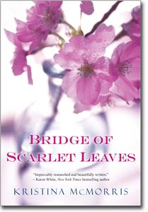"""Bridge of Scarlet Leaves by Kristina McMorris - Award-winning author of """"Letters From Home"""""""