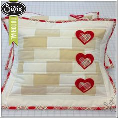 Sizzix Quilting Tutorial | Brick Hearts Pillow by Ebony Love